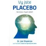 Jste placebo Na stavu mysli záleží - Joe Dispenza