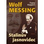 Wolf Messing - Stalinův jasnovidec - Topsy Küppers