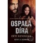 Ospalá Díra - Děti revoluce - DeCandio Keith R. A.