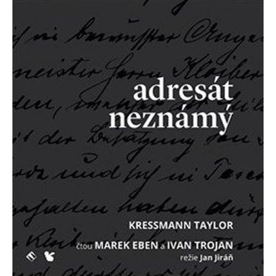 Adresát neznámý - CD (Čte Marek Eben, Ivan Trojan) - Taylor Kressmann