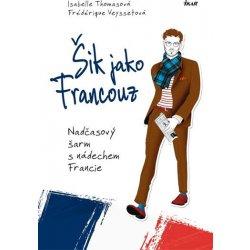 Šik jako Francouz - Thomasová Isabelle, Veyssetová Frédérique
