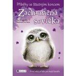 Příběhy se šťastným koncem – Zachráněná sovička - Eva Brožová