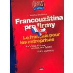 Francouzština pro firmy Marketing, reklama, logistika, finančnictví, práce asistentky