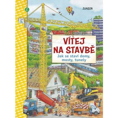 Vítej na stavbě - Jak se staví domy, mosty, tunely
