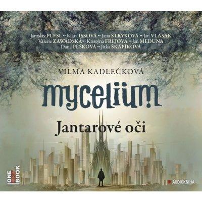 Mycelium I - Jantarové oči - 2CDmp3 (čte J. Plesl, J. Stryková, K. Issová, J. Vlasák, V. Z - Kadlečková Vilma