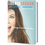 Rychleji mluvit nedokážu - Od Gilmorových děvčat ke Gilmorovým děvčatům a všechno mezi tím - Lauren Graham