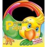 Papoušek Pája -- Tvůj veselý kamarád s ocáskem - Lorella Flamini