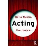 Acting: The Basics (Merlin Bella)(Paperback)