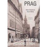 Prag Die verschwundene jüdische Stadt
