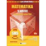 Matematika v kostce pro střední školy, Přepracované vydání 2007, Doplněno o praktická cvičení a testy