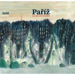 Paříž Co v průvodci nenajdete Jan Šmíd