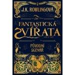 Fantastická zvířata a kde je najít - filmový scénář J. K. Rowlingová