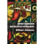 Global Capitalism and the Crisis of Humanity - Robinson William I.