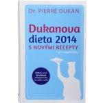 Dukanova dieta 2014 s novými recepty i pro vegetariány (Pierre Dukan)