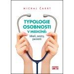 Typologie osobnosti v medicíně: lékaři, sestry, pacienti - Michal Čakrt