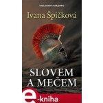 Slovem a mečem - Ivana Špičková