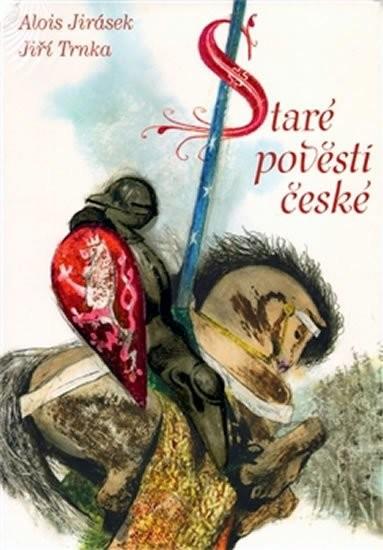 Staré pověsti české - Alois Jirásek, Jiří Trnka - 0