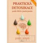 Praktická detoxikace podle MUDr. Josefa Jonáše - Josef Jonáš