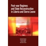 Post-War Regimes and State Reconstruction in Liberia and Sierra Leone - Sesay Amadu