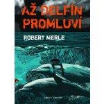 Až delfín promluví Robert Merle