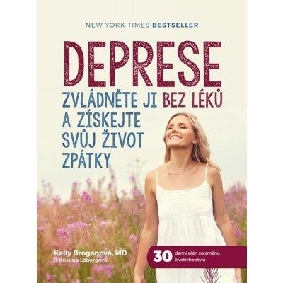 Deprese: Zvládněte ji bez léků a získejte svůj život zpátky - Kelly Broganová, Kristina Lobergová - 17x23 cm, Sleva 10%