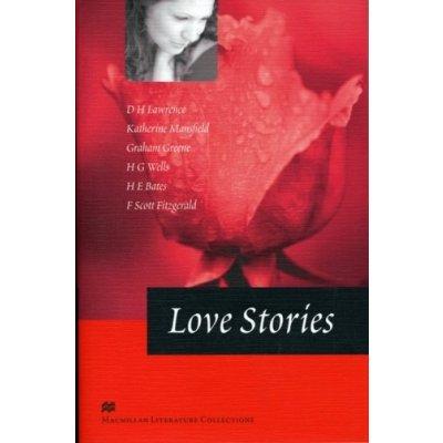 Love Stories - D.H. Lawrence, Katherine Mansfield, Graham Green, H.G. Wells, H.E. Bates, Francis Scott Fitzgerald