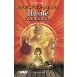 Dobrodružné výpravy do minulosti Husité