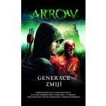 Arrow - Generace zmijí - Griffith, Clay - Griffith, Susan