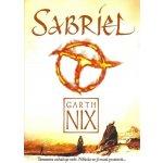 Sabriel -- Temnota zahaluje svět. Někdo se jí musí postavit... - Garth Nix, Marta Macková