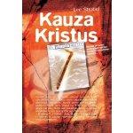 KAUZA KRISTUS - Strobel Lee