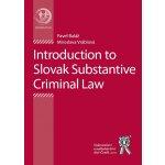 Introduction to the Substantial Criminal Law - Baláž Pavel, ...