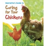 Henrietta's Guide to Caring for Your Chickens - Thomas Isabel