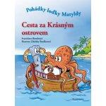 Cesta za Krásným ostrovem Pohádky loďky Matyldy Stanislava Bumbová