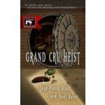 Grand Cru Heist - Alaux Jean-Pierre, Balen Noel, Trager Anne