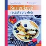 Bezlepkové recepty pro děti, 100 oblíbených receptů - Weimer–Koschera Susanne