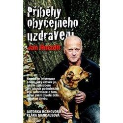 Příběhy obyčejného uzdravení - Klára Mandausová, Jan Hnízdil