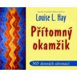 Přítomný okamžik - 365 denních afirmací - Hay Louise L.