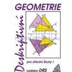 Deskriptivní geometrie pro střední školy I - Ladislav Drs