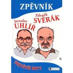 Zpěvník - Z. Svěrák a J. Uhlíř - Největš - Svěrák Zdeněk, Uhlíř Jaroslav