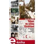 Tábor ve stínu Osvětimi. Dokumentární reportáž o osudu krakovských židů - Břetislav Ditrych e-kniha
