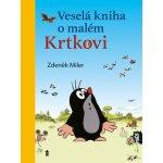 Veseláha o malém Krtkovi - Miler Zdeněk