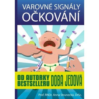 Varovné signály očkování - Prof. RNDr. Anna Strunecká Dr.Sc.