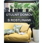 Drummond Ian, O',Reillyová Kara, ARTEDIT Studio - Útulný domov s rostlinami