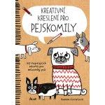 Kreativní kreslení pro pejskomily 50 inspirujících návrhů pro milovníky psů