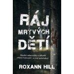 Ráj mrtvých dětí - Roxann Hill