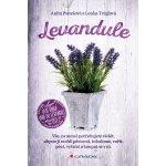 Levandule - Vše, co nutně potřebujete vědět... - Ponešová Anita, Tréglová Lenka