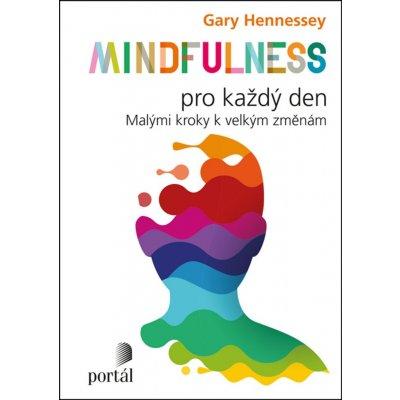 Mindfulness pro každý den - Gary Hennessey
