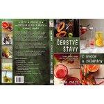 Čerstvé šťávy z ovoce a zeleniny. Čerstvé domácí nápoje poné vitamínů a energie pro chuť i pro zdraví - Sarah Cadji - Metafora