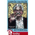 Říp nevybuchl. Výběr fejetonů z Lidových novin 2008–2012 - Ludvík Vaculík e-kniha