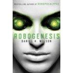 Robogenesis - Wilson Daniel H.